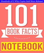 The Notebook - 101 Amazingly True Facts You Didn't Know: Fun Facts and Trivia Tidbits Quiz Game Books by G Whiz