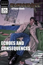 Curveball Issue 26: Echoes and Consequences: Curveball, #26 by C. B. Wright