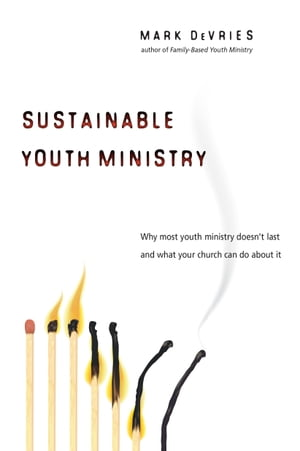 Sustainable Youth Ministry by Mark DeVries