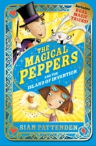 The Magical Peppers and the Island of Invention by Sian Pattenden
