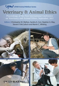 Veterinary and Animal Ethics: Proceedings of the First International Conference on Veterinary and…