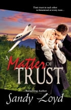 A Matter Of Trust by Sandy Loyd
