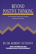 Beyond Positive Thinking: A No-Nonsense Formula for Getting the Results You Want 4fb67b2f-df43-4b90-b5f5-11e7f985d13c