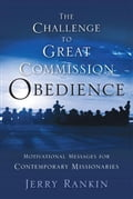 A Challenge to Great Commission Obedience: Motivational Messages for Contemporary Missionaries