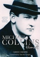 Michael Collins: Himself: A Michael Collins Biography by Chrissy Osborne