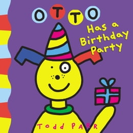 Book Otto Has a Birthday Party by Todd Parr