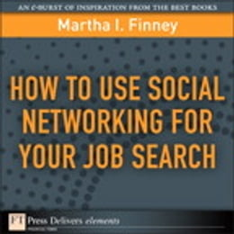 Book How to Use Social Networking for Your Job Search by Martha I. Finney
