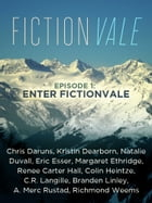 Fictionvale: Episode 1: Enter Fictionvale by Venessa Giunta, editor in chief