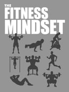 The Fitness Mindset by Napoleon Hill