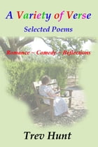 A Variety of Verse: Selected Poems by Trev Hunt