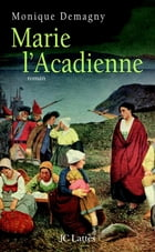 Marie l'Acadienne by Monique Demagny