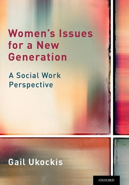 Book Women's Issues for a New Generation: A Social Work Perspective by Gail Ukockis