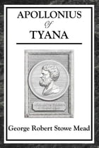 Apollonius of Tyana by George Robert Stowe Mead