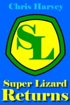 Super Lizard Returns