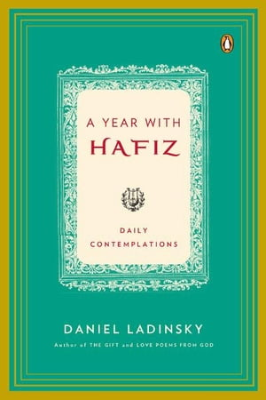 A Year with Hafiz: Daily Contemplations by Hafiz