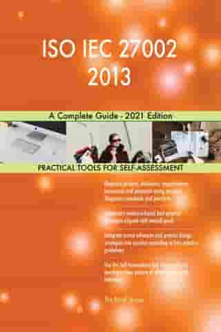 ISO IEC 27002 2013 A Complete Guide - 2021 Edition by Gerardus Blokdyk