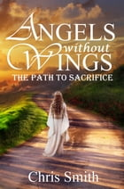 The Path to Sacrifice by Chris Smith