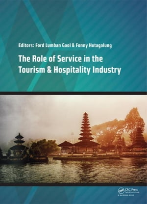 The Role of Service in the Tourism & Hospitality Industry: Proceedings of the Annual International Conference on Management and Technology in Knowledg