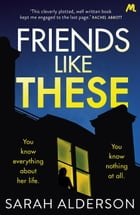 Friends Like These: A gripping psychological thriller with a shocking twist