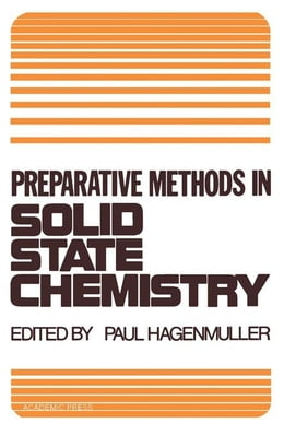 Book Preparative Methods in Solid State Chemistry by Hagenmuller, Paul