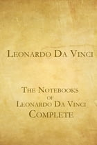 The Complete Notebooks of Leonardo Da Vinci by Leonardo da Vinci
