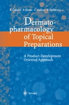 Dermatopharmacology of Topical Preparations: A Product Development-Oriented Approach by C. Surber