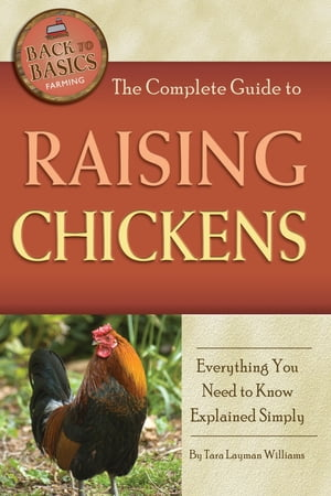 The Complete Guide to Raising Chickens: Everything You Need to Know Explained Simply