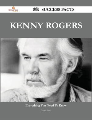 Kenny Rogers 141 Success Facts - Everything you need to know about Kenny Rogers