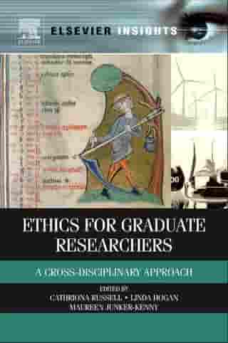 Ethics for Graduate Researchers: A Cross-disciplinary Approach by Cathriona Russell