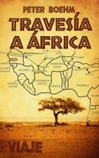 Travesía a África by Peter Boehm