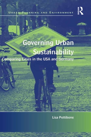Governing Urban Sustainability Comparing Cities in the USA and Germany