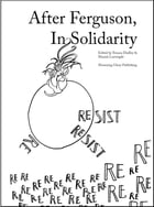 After Ferguson, In Solidarity by Tessara Dudley