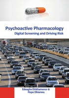 Psychoactive Pharmacology: Digital Screening and Driving Risk by Edeaghe Ehikhamenor