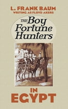 The Boy Fortune Hunters in Egypt by L. Frank Baum