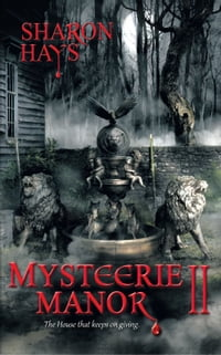 Mysteerie Manor II: The House That Keeps on Giving