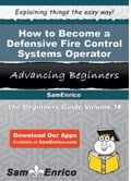 How to Become a Defensive Fire Control Systems Operator