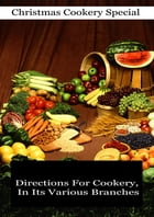Directions For Cookery, In Its Various Branches by Miss Leslie