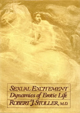 Book Sexual Excitement by Robert J. Stoller, M.D.