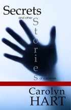 Secrets and Other Stories of Suspense by Carolyn Hart