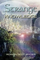 Strange Knowledge by Rowan Scot-Ryder