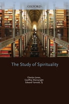 The Study of Spirituality by Cheslyn Jones