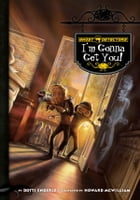 Ghost Detectors Book 2: I'm Gonna Get You by Dotti Enderle