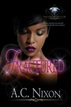 Fractured: The Diamond Club World by A.C. Nixon