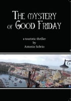 The mystery of Good Friday by Antonio Sobrio