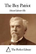 The Boy Patriot by Edward S. Ellis