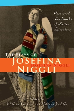 Book The Plays of Josefina Niggli: Recovered Landmarks of Latino Literature by Niggli, William Orchard