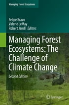 Managing Forest Ecosystems: The Challenge of Climate Change by Felipe Bravo