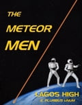 The Meteor Men: Lagos High 803dc727-bc9e-4db2-a764-958fc919865d