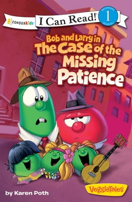 Book Bob and Larry in the Case of the Missing Patience by Karen Poth