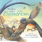 The Story of the Easter Robin by Dandi Daley Mackall